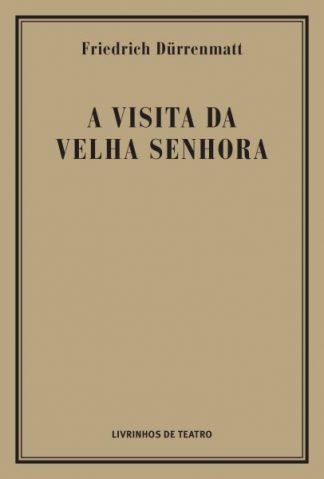 A VISITA DA VELHA SENHORA