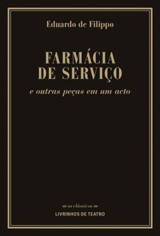 FARMÁCIA DE SERVIÇO E OUTRAS PEÇAS EM UM ACTO