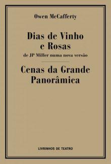 DIAS DE VINHO E ROSAS / CENAS DA GRANDE PANORÂMICA