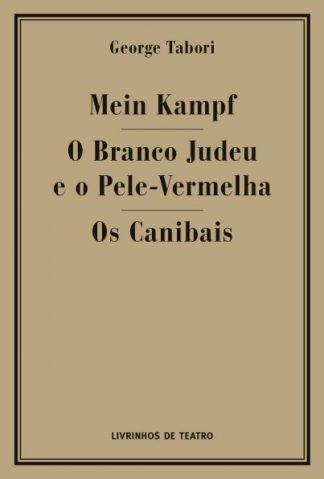 Mein Kampf / O Branco Judeu e o Pele Vermelha / Os Canibais